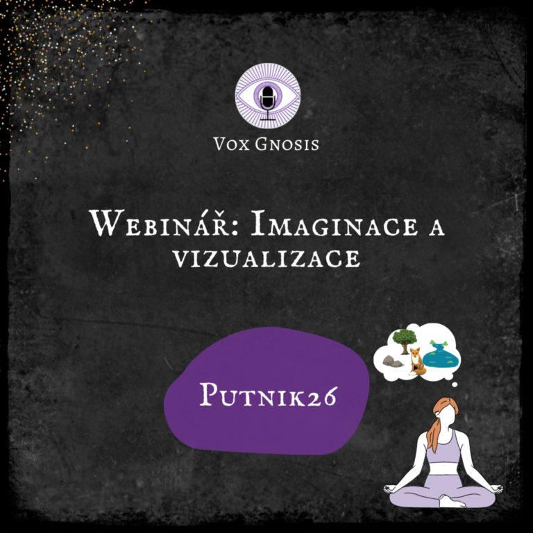 9 WEBINÁŘ: Imaginace a vizualizace (shifting, manifestace, pathworking…)🧘♀️💭